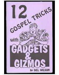 TWELVE GOSPEL TRICKS WITH GADGETS & GIZMOS by DEL WILSON