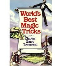WORLD'S BEST MAGIC TRICKS by CHARLES TOWNSEND