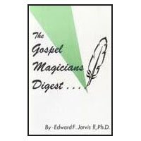GOSPEL MAGICIAN'S DIGEST by EDWARD JARVIS II PH. D.