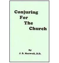 CONJURING FOR THE CHURCH by J. B. MAXWELL PH. D., D. D.