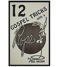 TWELVE GOSPEL TRICKS WITH A ROPE by DEL WILSON