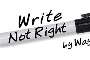 WRITE, NOT RIGHT SHARPIE