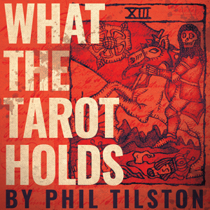 WHAT THE TAROT HOLDS