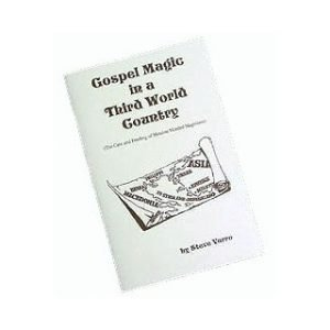 GOSPEL MAGIC IN A THIRD WORLD COUNTRY by STEVE VARRO