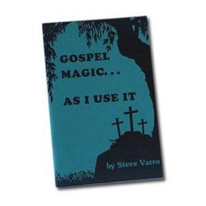 GOSPEL MAGIC AS I USE IT by STEVE VARRO