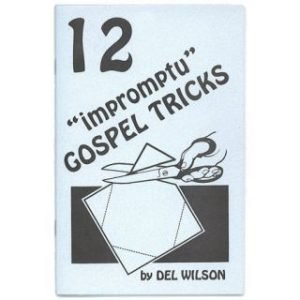 TWELVE IMPROMPTU GOSPEL TRICKS by DEL WILSON