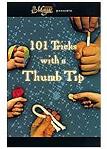 101 TRICKS WITH A THUMBTIP