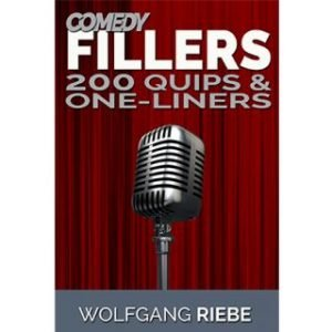COMEDY FILLERS 200 QUIPS & ONE-LINERS BY WOLFGANG RIEBE ON DIGITAL DOWNLOAD – eBOOK
