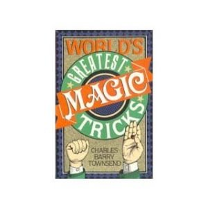 WORLD'S GREATEST MAGIC TRICKS by CHARLES TOWNSEND