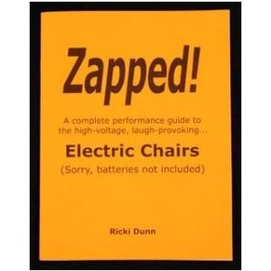 ZAPPED ELECTRIC CHAIRS BY RICKI DUNN
