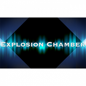 EXPLOSION CHAMBER