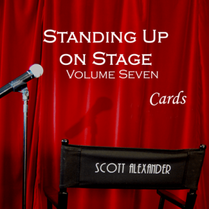STANDING UP ON STAGE #7 CARDS  BY SCOTT ALEXANDER ON DVD