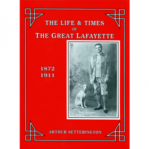 LIFE AND TIMES OF THE GREAT LAFAYETTE BY JOHN KAPLAN